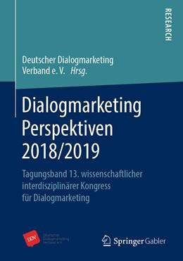 Abbildung von Deutscher Dialogmarketing Verband e.V. | Dialogmarketing Perspektiven 2018/2019 | 2019 | Tagungsband 13. wissenschaftli...