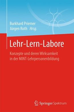 Abbildung von Priemer / Roth | Lehr-Lern-Labore | 2019 | Konzepte und deren Wirksamkeit...