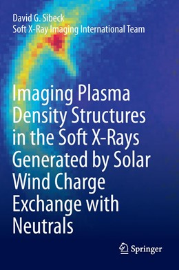 Abbildung von Sibeck | Imaging Plasma Density Structures in the Soft X-Rays Generated by Solar Wind Charge Exchange with Neutrals | 1. Auflage | 2019 | beck-shop.de