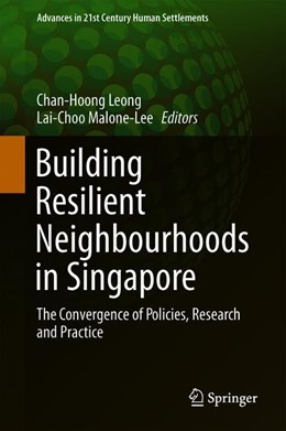 Abbildung von Leong / Malone-Lee | Building Resilient Neighbourhoods in Singapore | 1st ed. 2020 | 2019 | The Convergence of Policies, R...