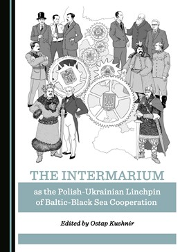 Abbildung von The Intermarium as the Polish-Ukrainian Linchpin of Baltic-Black Sea Cooperation | 1. Auflage | 2019 | beck-shop.de