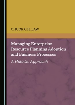 Abbildung von Managing Enterprise Resource Planning Adoption and Business Processes | 2019 | A Holistic Approach