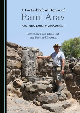 "Abbildung von A Festschrift in Honor of Rami Arav | 2019 | ""And They Came to Bethsaida…"""