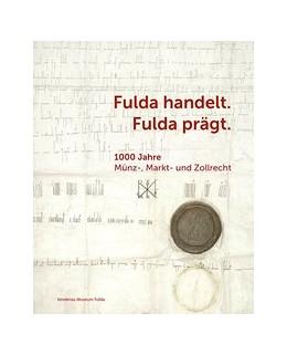 Abbildung von Fechter | Fulda handelt. Fulda prägt | 1. Auflage | 2019 | beck-shop.de