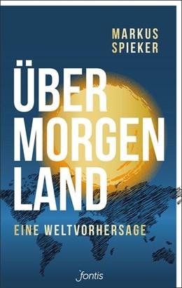 Abbildung von Spieker | Übermorgenland | 1. Auflage | 2019 | beck-shop.de