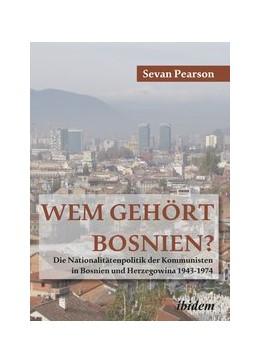 Abbildung von Pearson   Wem gehört Bosnien?   1. Auflage   2019   beck-shop.de
