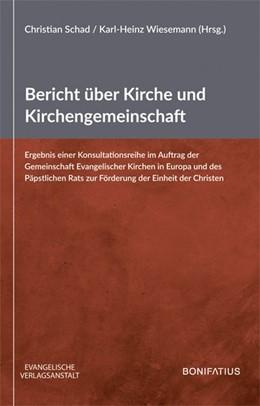 Abbildung von Schad / Wiesemann | Bericht über Kirche und Kirchengemeinschaft | 2019 | Ergebnis einer Konsultationsre...