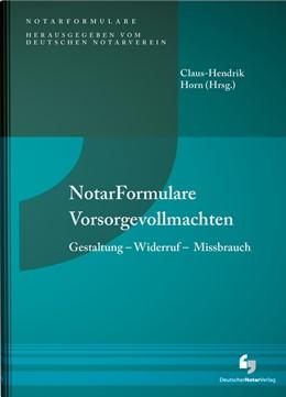 Abbildung von Horn (Hrsg.) | Notarformulare Vorsorgevollmachten | 2019