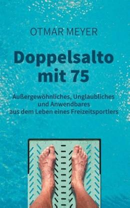 Abbildung von Meyer | Doppelsalto mit 75 | 2019 | Außergewöhnliches, Unglaublich...