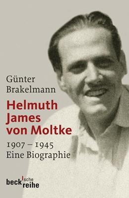 Abbildung von Brakelmann, Günter | Helmuth James von Moltke | 1. Auflage (in der Beck'schen Reihe) | 2009 | 1907-1945 | 1916