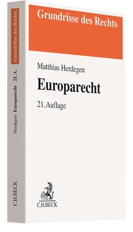 Abbildung von Herdegen | Europarecht | 21., überarbeitete und erweiterte Auflage | 2019