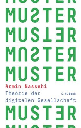 Abbildung von Nassehi, Armin | Muster | 3. Auflage | 2019 | Theorie der digitalen Gesellsc...