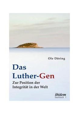 Abbildung von Döring | Das Luther-Gen | Auflage | 2019 | Zur Position der Integrität in...