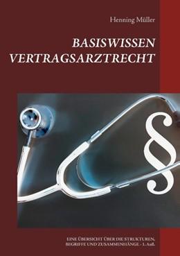 Abbildung von Müller | Basiswissen Vertragsarztrecht | 2. Auflage | 2019 | Eine Übersicht über die Strukt...