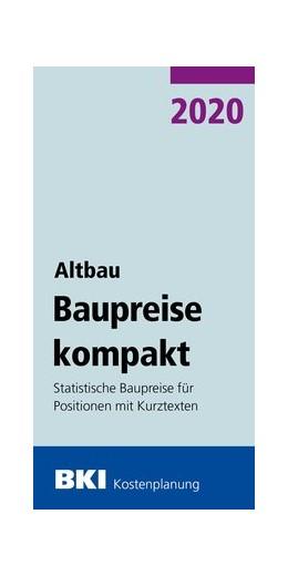 Abbildung von BKI Baupreise kompakt Altbau 2020 | 2019 | Statistische Baupreise für Pos...