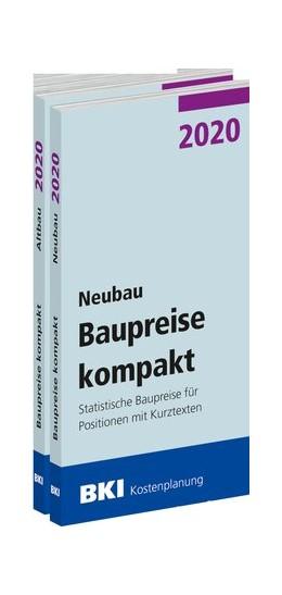 Abbildung von BKI Baupreise kompakt 2020 - Neubau + Altbau - Gesamtpaket   2019   Statistische Baupreise für Pos...