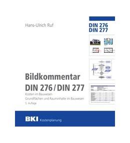 Abbildung von Ruf | BKI Bildkommentar DIN 276/277 | 2019 | Kosten im Bauwesen. Grundfläch...