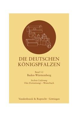 Abbildung von Die deutschen Königspfalzen. Lieferung 3,6   1. Auflage   2019   beck-shop.de