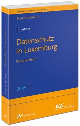 Abbildung von Dury / Kerz | Datenschutz in Luxemburg | 1. Auflage | 2019 | beck-shop.de