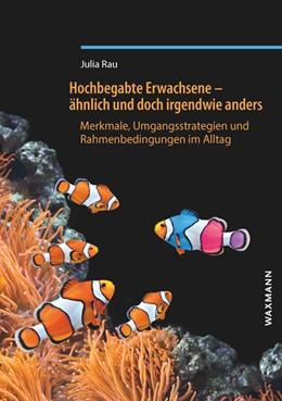 Abbildung von Rau | Hochbegabte Erwachsene - ähnlich und doch irgendwie anders | 1. Auflage | 2019 | beck-shop.de