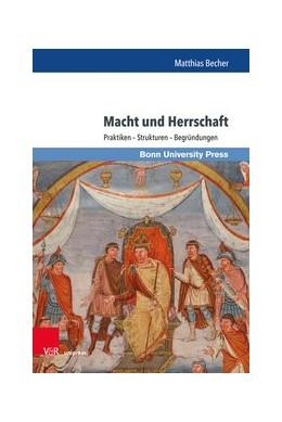 Abbildung von Dohmen / Hartmann / Hess / König   Macht und Herrschaft   2019   Praktiken - Strukturen - Begrü...