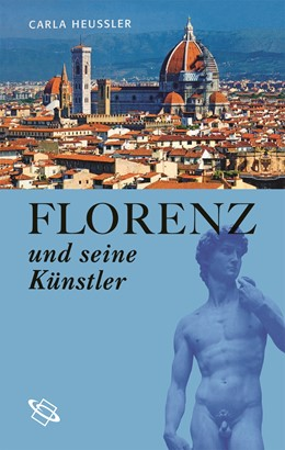 Abbildung von Heussler | Florenz und seine Künstler | 1. Auflage | 2019 | beck-shop.de
