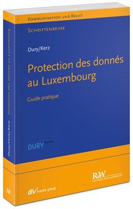 Abbildung von Dury / Kerz | Protection des donnés au Luxembourg | 1. Auflage | 2019 | beck-shop.de