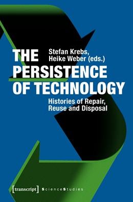 Abbildung von Krebs / Weber | The Persistence of Technology | 1. Auflage | 2022 | beck-shop.de