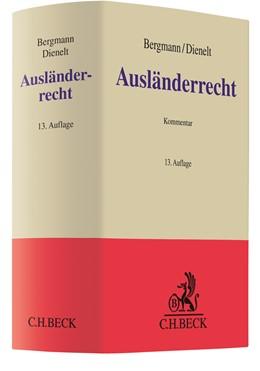Abbildung von Bergmann / Dienelt | Ausländerrecht: AuslR | 13. Auflage | 2020 | beck-shop.de