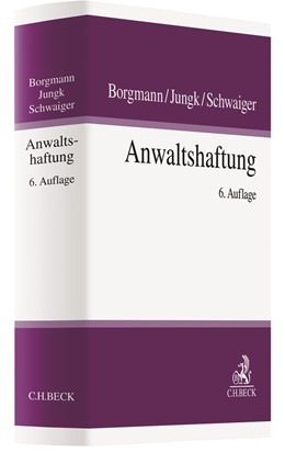 Abbildung von Borgmann / Jungk | Anwaltshaftung | 6. Auflage | 2020 | beck-shop.de