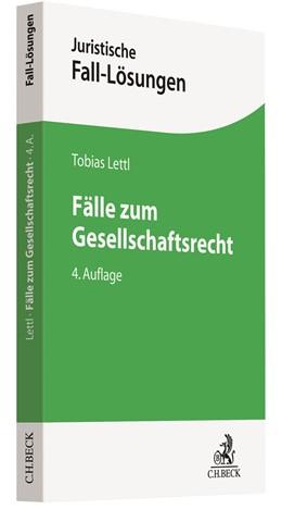 Abbildung von Lettl | Fälle zum Gesellschaftsrecht | 4., neu bearbeitete Auflage | 2020