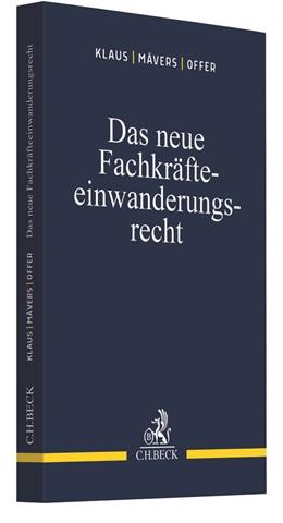 Abbildung von Klaus / Mävers / Offer | Das neue Fachkräfteeinwanderungsrecht | 2020