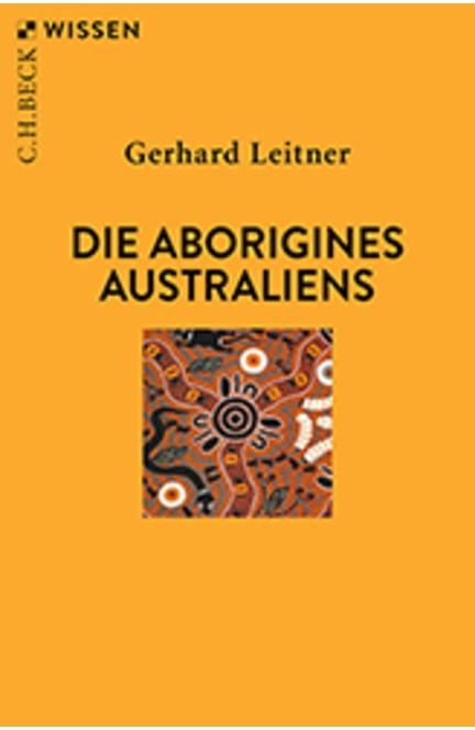 Cover: Gerhard Leitner, Die Aborigines Australiens
