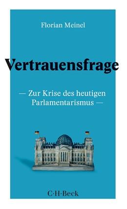 Abbildung von Meinel | Vertrauensfrage | 2019 | Zur Krise des heutigen Parlame... | 6339