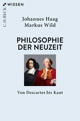Abbildung von Haag / Wild | Philosophie der Neuzeit | 1. Auflage | 2019 | 2822 | beck-shop.de