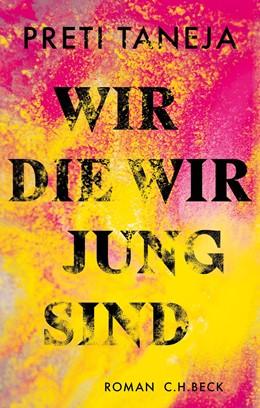 Abbildung von Taneja | Wir, die wir jung sind | 1. Auflage | 2019 | beck-shop.de