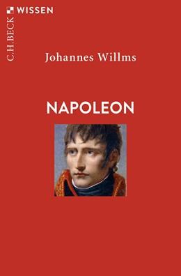 Abbildung von Willms   Napoleon   1. Auflage   2019   2893   beck-shop.de