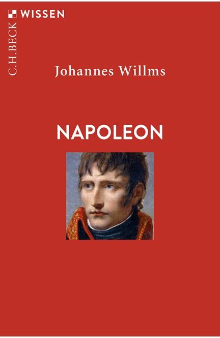 Cover: Johannes Willms, Napoleon