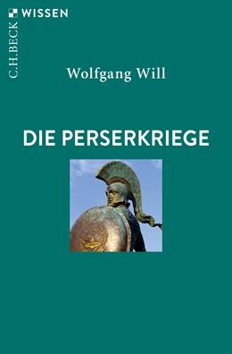 Abbildung von Will | Die Perserkriege | 2. Auflage | 2019 | 2705 | beck-shop.de