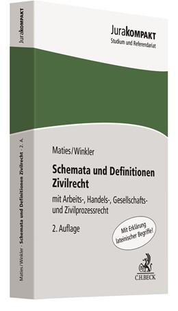 Abbildung von Maties / Winkler | Schemata und Definitionen Zivilrecht | 2. Auflage | 2019 | mit Arbeits-, Handels-, Gesell...