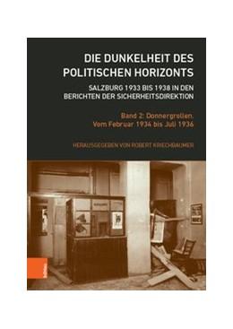 Abbildung von Kriechbaumer   Die Dunkelheit des politischen Horizonts. Salzburg 1933 bis 1938 in den Berichten der Sicherheitsdirektion   1. Auflage   2019   beck-shop.de