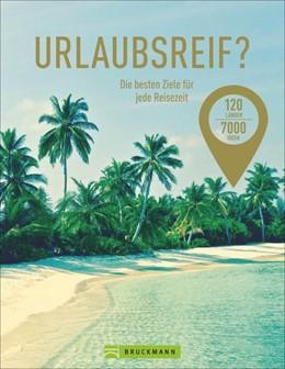 Abbildung von Pailhès   Urlaubsreif? 120 Länder - 7000 Ideen   1. Auflage   2019   beck-shop.de