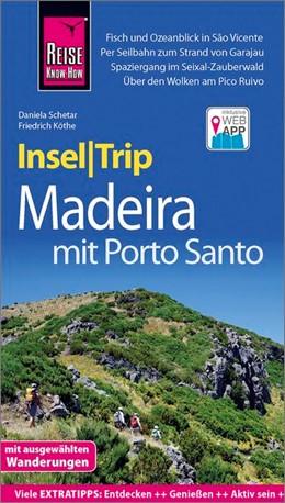 Abbildung von Schetar / Köthe | Reise Know-How InselTrip Madeira (mit Porto Santo) | 3., neu bearbeitete und aktualisierte Auflage | 2019 | Reiseführer mit Wanderungen, F...