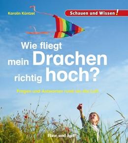 Abbildung von Küntzel | Wie fliegt mein Drachen richtig hoch? | 1. Auflage | 2019 | beck-shop.de