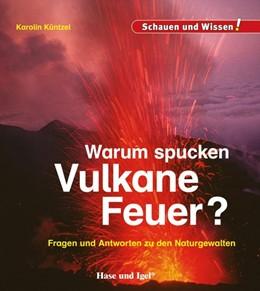 Abbildung von Küntzel | Warum spucken Vulkane Feuer? | 1. Auflage | 2019 | beck-shop.de