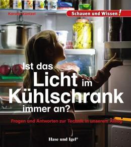 Abbildung von Küntzel | Ist das Licht im Kühlschrank immer an? | 1. Auflage | 2019 | beck-shop.de