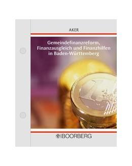 Abbildung von Aker | Gemeindefinanzreform, Finanzausgleich und Finanzhilfen in Baden-Württemberg | 1. Auflage | 2019 | beck-shop.de