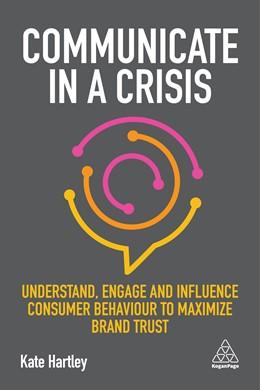 Abbildung von Hartley | Communicate in a Crisis | 1. Auflage | 2019 | beck-shop.de
