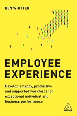 Abbildung von Whitter | Employee Experience | 2019 | Develop a Happy, Productive an...