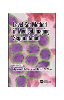 Abbildung von El-Baz / Suri | Level Set Method in Medical Imaging Segmentation | 2019
